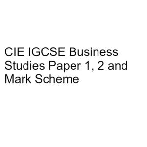 CIE IGCSE Business Studies Paper 1, 2 & Mark Scheme