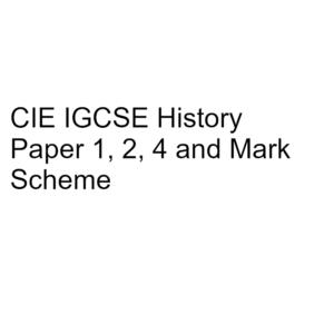 CIE IGCSE History Paper 1, 2, 4 & Mark Scheme