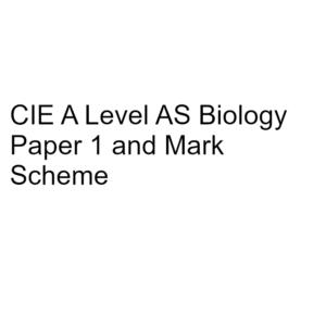 CIE A Level AS Biology Paper 1 & Mark Scheme