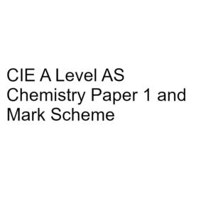 CIE A Level AS Chemistry Paper 1 & Mark Scheme