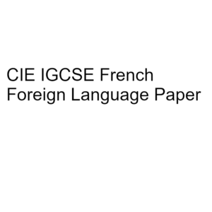 CIE IGCSE French Foreign Language Paper