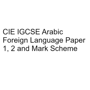 CIE IGCSE Arabic Foreign Language Paper 1, 2 & Mark Scheme