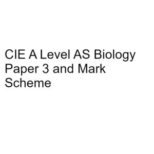 CIE A Level AS Biology Paper 3 & Mark Scheme