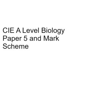 CIE A Level Biology Paper 5 & Mark Scheme