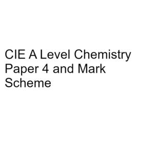 CIE A Level Chemistry Paper 4 & Mark Scheme