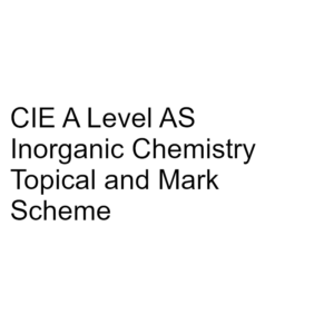 CIE A Level AS Inorganic Chemistry Topical & Mark Scheme